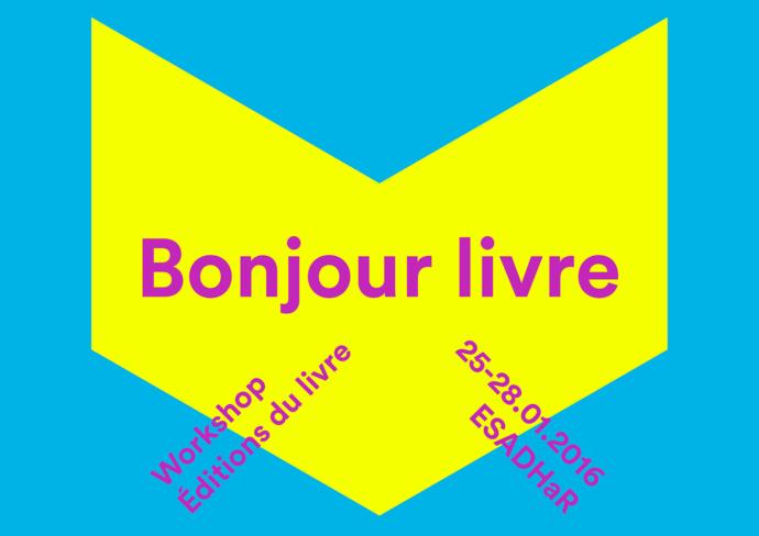 """Visuel du workshop """"Bonjour livre"""" à l'ESADHaR Le Havre"""