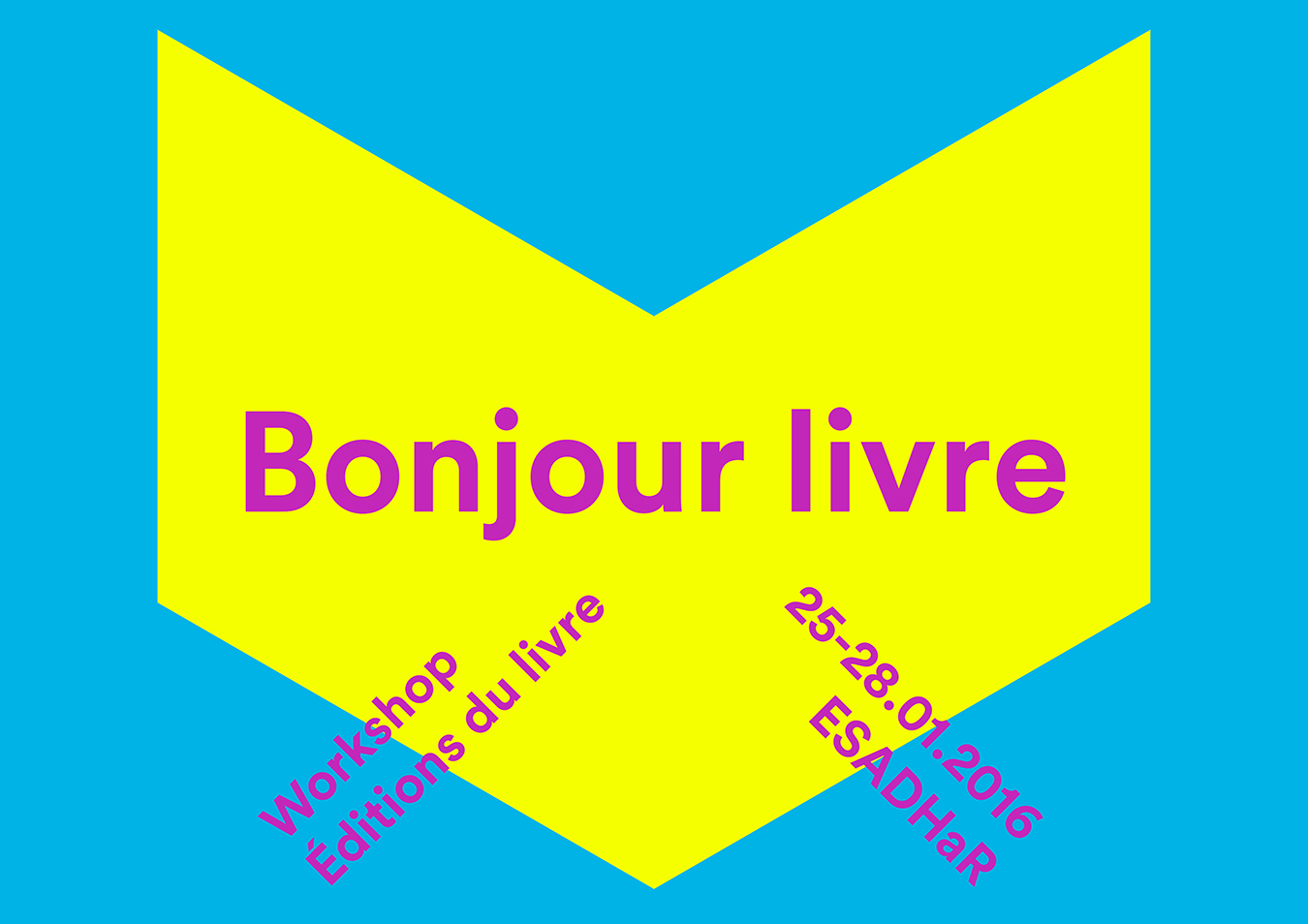 "Visuel for the workshop ""Bonjour livre"" at ESADHaR Le Havre"