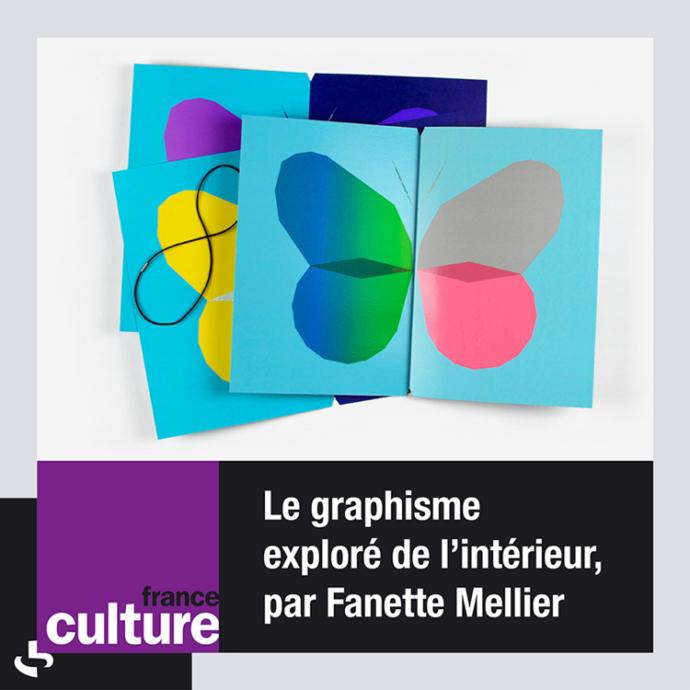 """Visuel de l'émission """"Le graphisme exploré de l'intérieur, par Fanette Mellier"""". Les Carnets de la création par Aude Lavigne sur France Culture"""