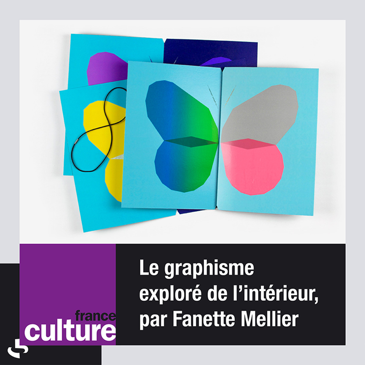 "Visuel of the radio show ""The graphic design explored from the inside, by Fanette Mellier"". Les Carnets de la création by Aude Lavigne on France Culture"